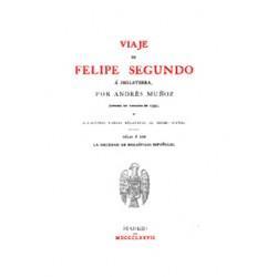 Viaje de Felipe segundo a Inglaterra por Andrés Muñoz ( impreso en Zaragoza en 1554) y relaciones relativas al mismo suceso