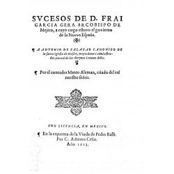 Sucesos de D. Fray Garcia Gera Arzobispo de Méjico, a cuyo cargo estuvo el gobierno de la Nueva España