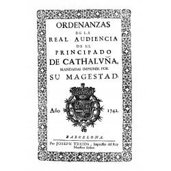 Ordenanzas de la Real Audiencia de el Principado de Cathaluña