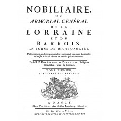 Nobiliaire ou Armorial General de la Lorraine et du Barrois en forme de dictionnaire