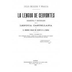 La Lengua de Cervantes. Gramática y diccionario de la lengua castellana en el Quijote