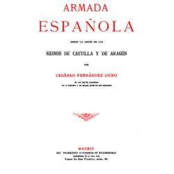 La Armada Española desde la unión de los Reinos de Castilla y Aragón