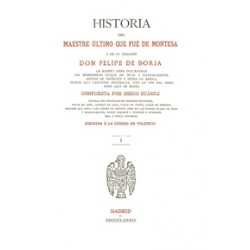 Historia del Maestre último que fue de Montesa y de su hermano Don Felipe de Borja