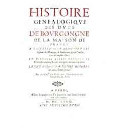 Histoire des Ducs de Bourgongne des Danfins de Viennois et des Comtes de Valentinois de la Maison de France