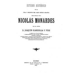 Estudios históricos de la vida y escritos del sabio médico español del siglo XVI Nicolás Monardes