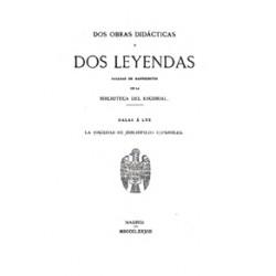 Dos obras didácticas y dos leyendas sacadas de manuscritas de la Biblioteca  del Escorial