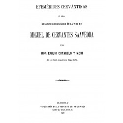 Efemérides cervantinas o sea resumen cronológico de la vida de Miguel de Cervantes Saavedra