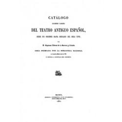 Catálogo Bibliográfico y Biográfico del teatro antiguo español desde sus orígenes hasta mediados del siglo XVIII