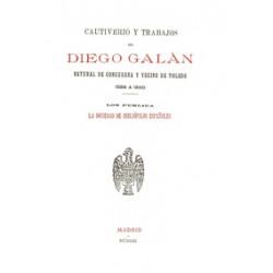 Cautiverio y trabajos de Diego Galán, natural de Consuegra y vecino de Toledo ( 1589-1600)