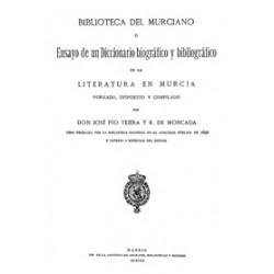 Biblioteca del Murciano o Ensayo de un Diccionario Biográfico y Bibliográfico de al literatura en Murcia