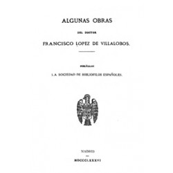 Algunas obras del doctor Francisco López de Villalobos