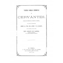 Varias obras inéditas de Cervantes sacadas de Códices de la Biblioteca Colombina