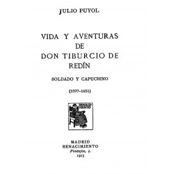 Vida y Aventuras de Don Tiburcio de Redin, soldado y capuchino ( 1597-1651)