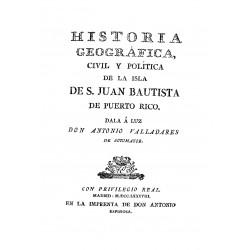 Historia geográfica, civil y política de la isla de San Juan Bautista de Puerto Rico