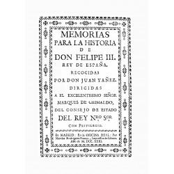 Memorias para la Historia de Felipe III Rey de España