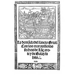 La Demanda del Sancto Grial con los maravillosos fechos de Lanzarote y de Galaz su hijo