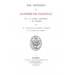 Dos tratados de Alfonso de Palencia con un estudio biográfico y un glosario