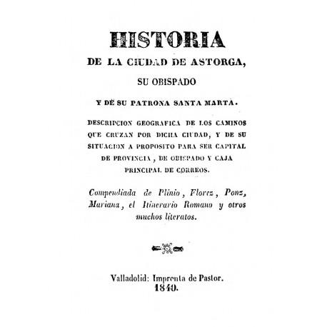 Historia de la Ciudad de Astorga , Su Obispado y de su patrona Santa Marta