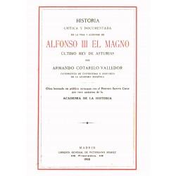 Historia crítica y documentada de la vida y acciones de Alfonso III el magno, último rey de Asturias