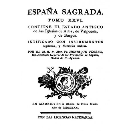 Estado antiguo de las iglesias de Auca, de Valpuesta y de Burgos