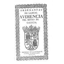Ordenanzas de la Real Audiencia del Reino de Galicia