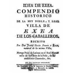 Idea de Exea, compendio historico de la muy noble y leal villa de Exea de los Caballeros