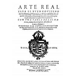 Arte real para el buen gobierno de los reyes y principes y sus vasallos
