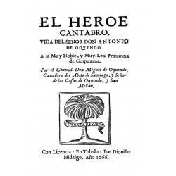 El Héroe cántabro :Vida del Sr. Antonio de Oquendo