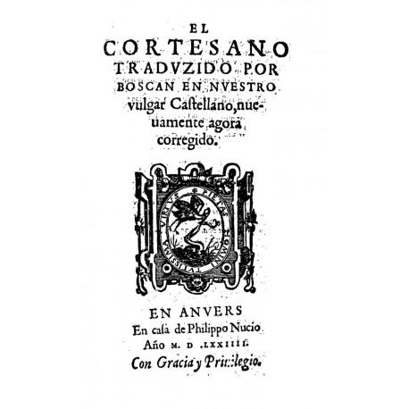 El cortesano traduzido por Boscan en nuestro vulgar castellano
