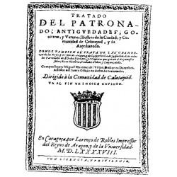 Tratado del patronado, antiguedades, gobierno y varones ilustres de la ciudad, y comunidad de Calatayud y su arcedianado