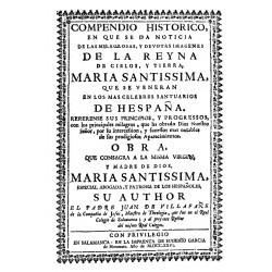 Compendio Histórico en que se da noticia de las milagrosas y devotísimas imágenes