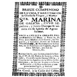 Breve compendio de la vida y martirio de la gloriosa virgen y mártir Santa Marina de Galicia que se venera en Aguas Santas