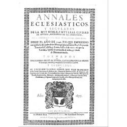 ANNALES ECLESIASTICOS Y SECULARES DE LA MUY NOBLE Y LEAL CIUDAD DE SEVILLA