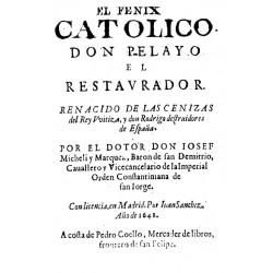EL FENIX CATOLICO DON PELAYO EL RESTAURADOR