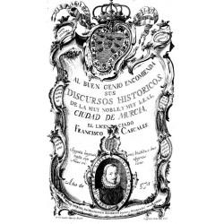 Discursos historicos de Murcia y su reino