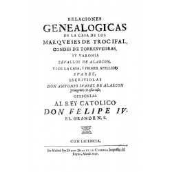 Relaciones genealógicas de los Marqueses de Trocifal Condes de Torresvedras