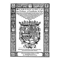 Crónica de las tres Órdenes de Caballería Santiago, Calatrava y Alcántara