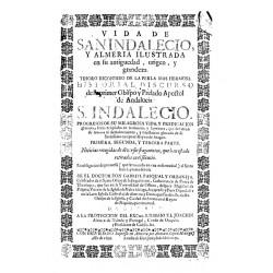 Vida de San Indalecio y, Almeria ilustrada en su antigüedad, origen y grandeza