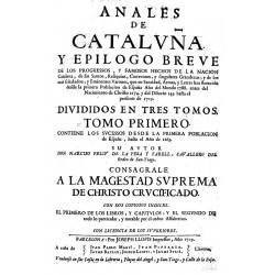 Anales de Cataluña y epilogo breve de los progressos, y famosos hechos de la nacion catalana