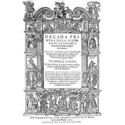 Década primera y segunda parte de la historia de la insigne y coronada ciudad y Reino de Valencia