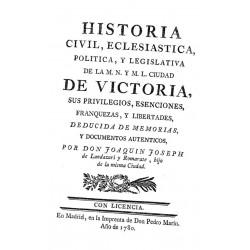 Historia civil, eclesiástica, política, y legislativa de la M.N. y M.L. ciudad de Vitoria