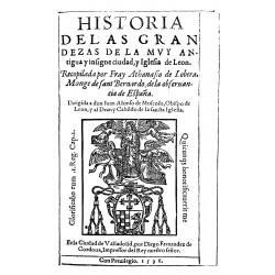 Historia de las grandezas de la muy antigua e insigne ciudad de León