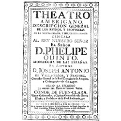 Theatro americano, descripción general de los reynos, y provincias de la Nueva España y sus jurisdicciones