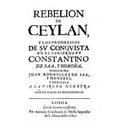 Rebelión de Ceylan y los progresos de su conquista en el gobierno de Constantino de Saa y Noroña