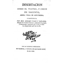 Disertación sobre el teatro y circo de Sagunto, ahora villa de Murviedro