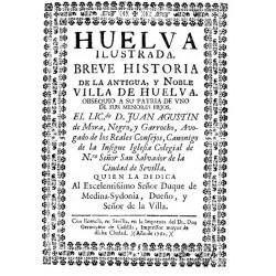 Noticias adquiridas después de impressa la obra de la ilustración de Huelva