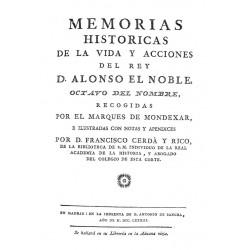 Memorias históricas de la vida y acciones del Rey Don Alonso el noble octavo de este nombre