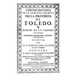 Chrono-historia de la Compañía de Jesús en la Provincia de Toledo y elogios de sus varones ilustres
