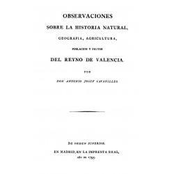 Observaciones sobre la historia natural geografía, agricultura, población y frutos del Reyno de Valencia