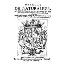 DERECHO DE NATURALEZA DE LOS NATURALES DE LA MERINDAD DE SAN JUAN DE PIE DEL PUERTO TIENE EN LOS REYNOS DE LA CORONA DE CASTILLA